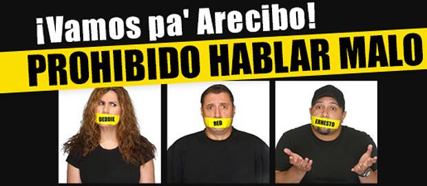 Prohibido Hablar Malo en Arecibo