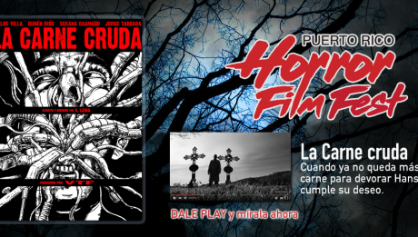 La carne cruda / Puerto Rico Horror FIlm Fest 2015