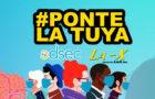 #PonteLaTuya con ODSEC y La X